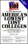 America's Lowest Cost Colleges, 10th Edition: A Comprehensive Directory of More Than 1,000 Fully Accredited Colleges and Universities with Low or No T - Nicholas A. Roes