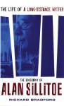 The Life of a Long-Distance Writer: A Biography of Alan Sillitoe - Richard Bradford