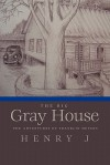 The Big Gray House: The Adventures of Franklin Meyers - J. Henry