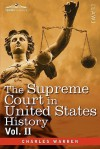 The Supreme Court in United States History, Vol. II (in Three Volumes) - Charles Warren