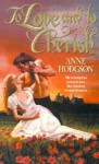 To Love and to Cherish - Anne Hodgson