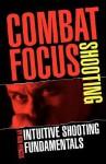 Combat Focus Shooting - Rob Pincus