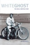 White Ghost: The Ken Le Breton Story - Jon White