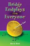 Bridge Endplays for Everyone: Yes, Even You! - David Bird