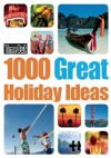Time Out 1000 Great Holiday Ideas - Time Out