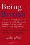 Being British: The Search for the Values That Bind the Nation - Gordon Brown