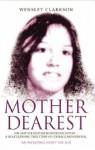 Mother Dearest - Wensley Clarkson