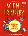 Scien-Trickery: Riddles in Science - J. Patrick Lewis, Frank Remkiewicz