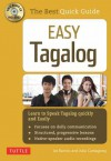 Easy Tagalog: Learn to Speak Tagalog Quickly and Easily - Joi Barrios, Julia Camagong
