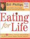 Eating For Life 1st (first) edition Text Only - Bill Phillips