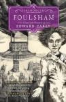 Foulsham - Iremonger Trilogy Book 2 - Edward Carey