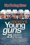 "Hockey's Young Guns: 25 Inside Stories on Making it to the ""Big Leagues"" - Ryan Dixon, Ryan Kennedy, Ryan Kennedy, Pierre McGuire"