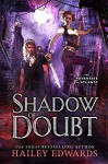 Shadow of Doubt - Hailey Edwards