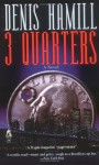 3 Quarters - Denis Hamill