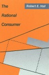 The Rational Consumer: Theory and Evidence - Robert Hall