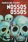 Nossos Ossos - Marcelino Freire