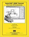 AutoCAD 2008 Tutorial - First Level: 2D Fundamentals - Randy H. Shih, Jack Zecher