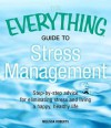 The Everything Guide to Stress Management: Step-By-Step Advice for Eliminating Stress and Living a Happy, Healthy Life - Kimberly Powell, Melissa Roberts