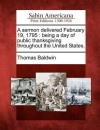 A Sermon Delivered February 19, 1795: Being a Day of Public Thanksgiving Throughout the United States. - Thomas Baldwin