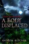 A Body Displaced: A Paranormal Suspense/Contemporary Fantasy Novel (Lansin Island 2) - Andrew Butcher