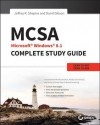 McSa: Microsoft Windows 8.1 Complete Study Guide: Exams 70-687, 70-688, and 70-689 - Darril Gibson