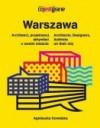 Warszawa - architekci,projektanci, aktywiści o swoim mieście - Agnieszka Kowalska