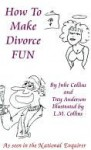 How to Make Divorce FUN - Julie Collins