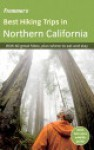 Frommer's Best Hiking Trips in Northern California - John McKinney, Marianne Wallace