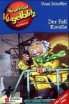 Kommissar Kugelblitz, Bd.12, Der Fall Koralle - Ursel Scheffler, Petra Probst