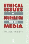 Ethical Issues in Journalism and the Media (Professional Ethics) - Andrew Belsey, Ruth Chadwick