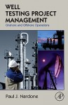Well Testing Project Management: Onshore and Offshore Operations - Paul J. Nardone