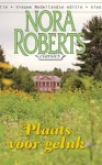 Plaats voor Geluk (Nora Roberts Classics #7) - Nora Roberts