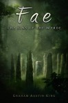 Fae - The Sins of the Wyrde (The Riven Wyrde Saga Book 3) - Graham Austin-King