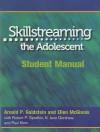Skillstreaming the Adolescent: Student Manual - Ellen McGinnis
