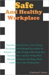 Safe And Healthy Workplace: Your Best Book Guide On A Safe Working Environment With Helpful Tips On How To Maintain A Healthy Workplace Plus Smart Ideas On Safety Plans And How To Deal With Emergency Situations And Manage Work Conflicts For A Safe Working - Darwin
