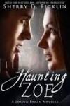 Haunting Zoe - Sherry D. Ficklin