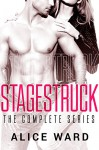 STAGESTRUCK - The Complete Series - Alice Ward