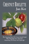 Chestnut Roulette: The Amazing Story of a Lvov Jewish Youth Who Triumphs Over Adversity, Outwitting the Nazis and Luftwaffe! - Jan Kot