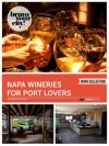 Napa Wineries for Port Lovers (Bravo Your City! Book 44) - Dave Thompson, Lauren Solomon