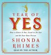 Year of Yes: How to Dance It Out, Stand In the Sun and Be Your Own Person by Shonda Rhimes (November 10,2015) - Shonda Rhimes