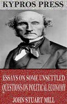 Essays on Some Unsettled Questions on Political Economy - John Stuart Mill
