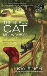 The Black Cat Knocks on Wood (A Bad Luck Cat Mystery) - Kay Finch
