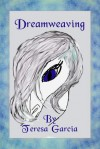 Dreamweaving - Teresa Garcia