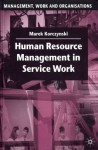 Human Resource Management in Service Work - Marek Korczynski