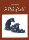 A Pack of Labs - Tara Moore