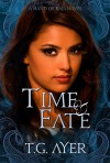 Time & Fate: The Hand of Kali #3 (The Hand of Kali Series) - T.G. Ayer