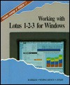 Working With Lotus 1 2 3 For Windows - Donald I. Barker