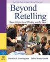 Beyond Retelling: Toward Higher Level Thinking and Big Ideas - Patricia Marr Cunningham