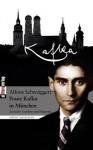 Kafka in M Nchen - Alfons Schweiggert