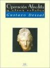 Operacion Afrodita y Otros Relatos - Gustavo Dessal